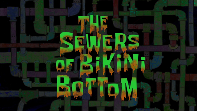 File:The Sewers of Bikini Bottom.png