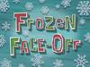 Frozen Face Off