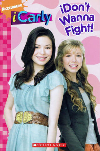 File:ICarly iDon't Wanna Fight! Book.JPG