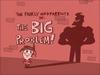 The Big Problem