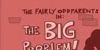 The Big Problem!