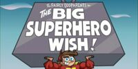 The Big Superhero Wish!