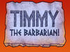 Titlecard-Timmy the Barbarian