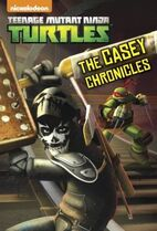 Teenage Mutant Ninja Turtles The Casey Chronicles Book