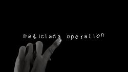 Magicians operation