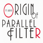 Origin of parallel Filter