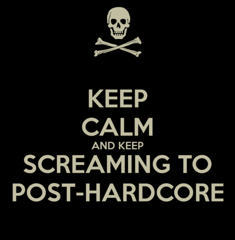 File:Keep-calm-and-keep-screaming-to-post-hardcore.png