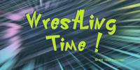 Wrestling Time!