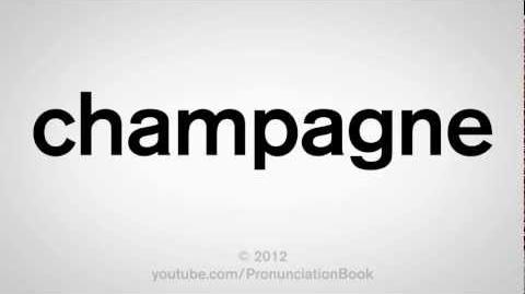 How to Pronounce Champagne