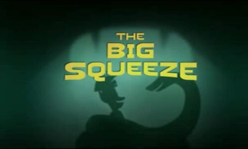 The Big Squeeze - Title Card
