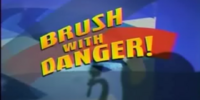 Brush with Danger