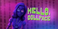 Hello, Dollface