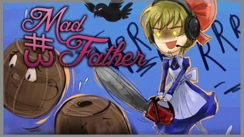 Mad Father - Part 3
