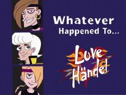 Whatever Happened to Love Handel
