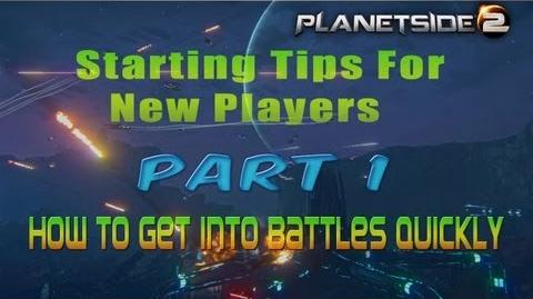 Planetside 2 Starting Tips For New Players Part 1-How To Get Into Battles Quickly