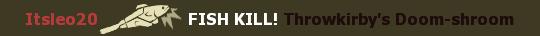 File:I FISH KILL A DOOMSHROOM TF2.png