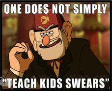 One does not simply teahc kids swears
