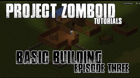 PROJECT ZOMBOID TUTORIALS - 3 - BUILDING FOR BEGINNERS