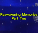 Reawakening Memories Part Two