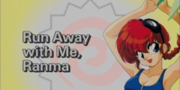 Run Away with Me, Ranma