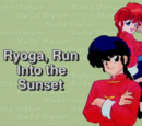 Ryoga, Run Into the Sunset