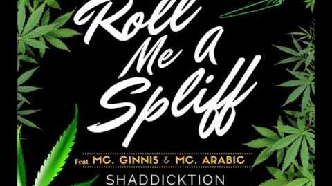 Roll me a Spliff - SHADDICKTION Feat Mc Ginnis & Mc Arabic & Y-nuts