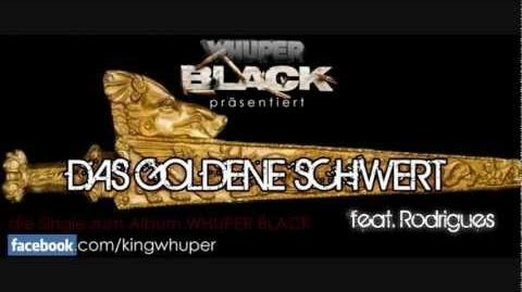 Whuper Das Goldene Schwert (feat.Rodrigues) 10 (Whuper Black)