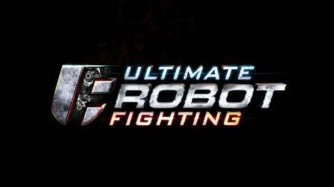 Ultimate Robot Fighting - Official Cinematic Teaser -December 2014-