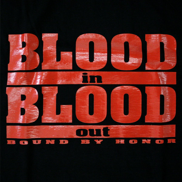 Blood In Blood Out Logo Image - Blood-in-blood...