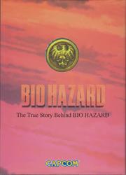 BIO HAZARD The True Story Behind BIO HAZARD - front cover