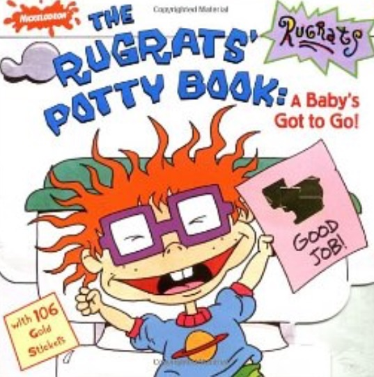 The Rugrats' Potty Book: A Baby's Got To Go!