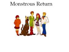 Monstrous Return
