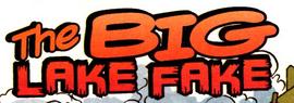 The Big Lake Fake title card