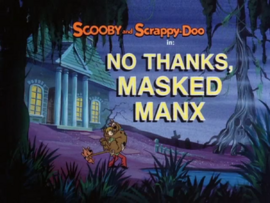 No Thanks, Masked Manx title card
