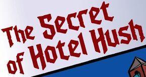 The Secret of Hotel Hush title card