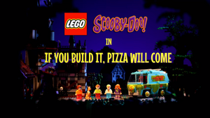 If You Build It, Pizza Will Come title card