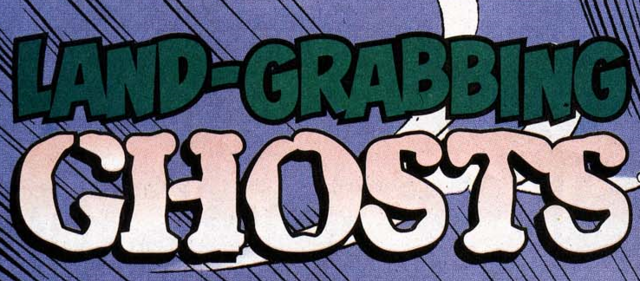 File:Land-Grabbing Ghosts title card.png