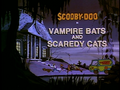 Vampire Bats and Scaredy Cats title card.png