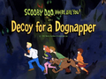 Decoy for a Dognapper title card.png