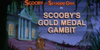 Scooby's Gold Medal Gambit