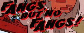 Fangs But No Fangs! title card
