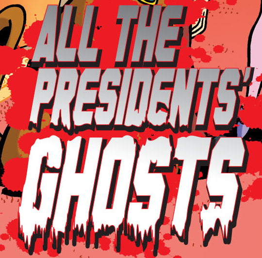 All the Presidents' Ghosts title card