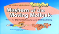 Mayhem of the Moving Mollusk title card.png