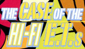 The Case of the Hi-Fi E.T.s title card