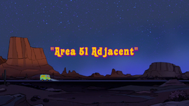 Area 51 Adjacent title card