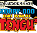 The Dragon's Eye, Part 6: Scooby-Doo Dai Kaiju Tengu