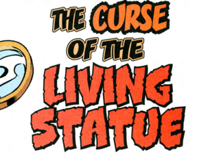 The Curse of the Living Statue title card