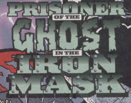Prisoner of the Ghost in the Iron Mask title card