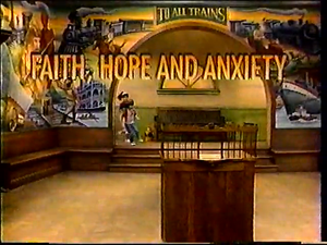 1989-03-05 - Episode 06 Faith, Hope and Anxiety