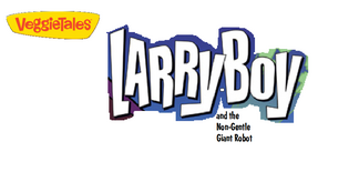 LarryBoy and the NonGentle Giant Robot logo